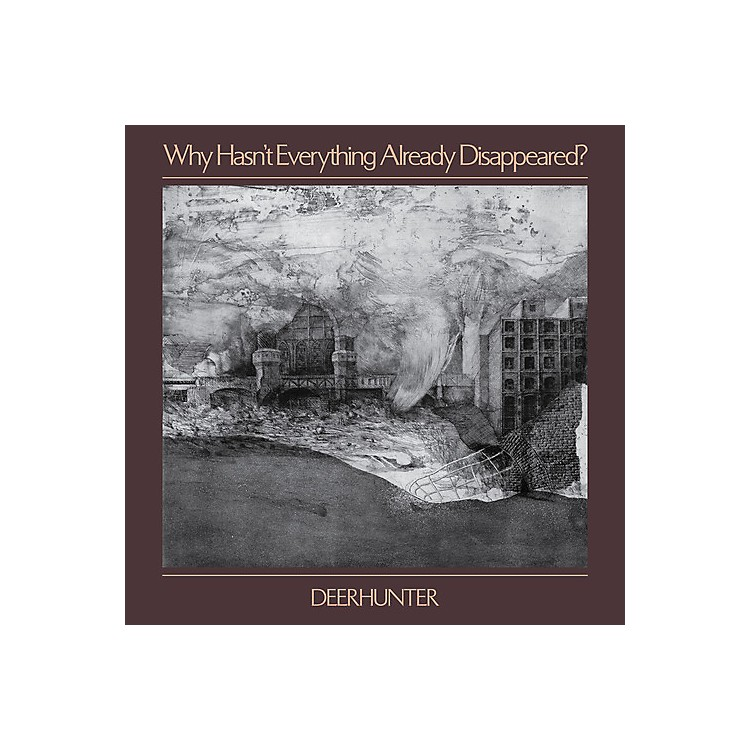 AllianceDeerhunter - Why Hasn't Everything Already Disappeared
