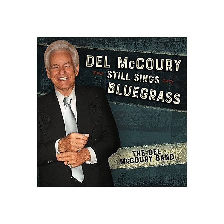 Alliance Del McCoury - Del Mccoury Still Sings Bluegrass