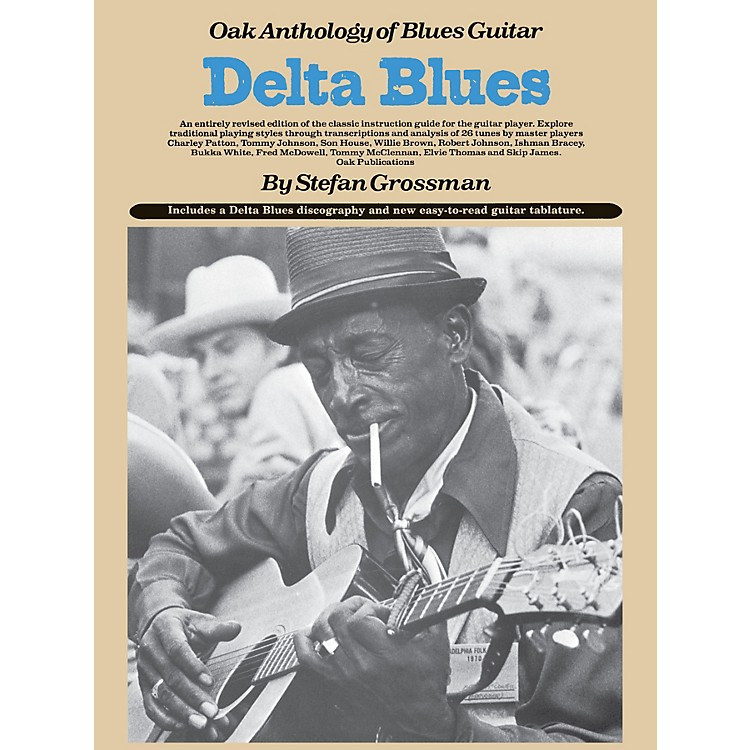 Music SalesDelta Blues (Oak Anthology of Blues Guitar) Music Sales America Series Softcover by Stefan Grossman