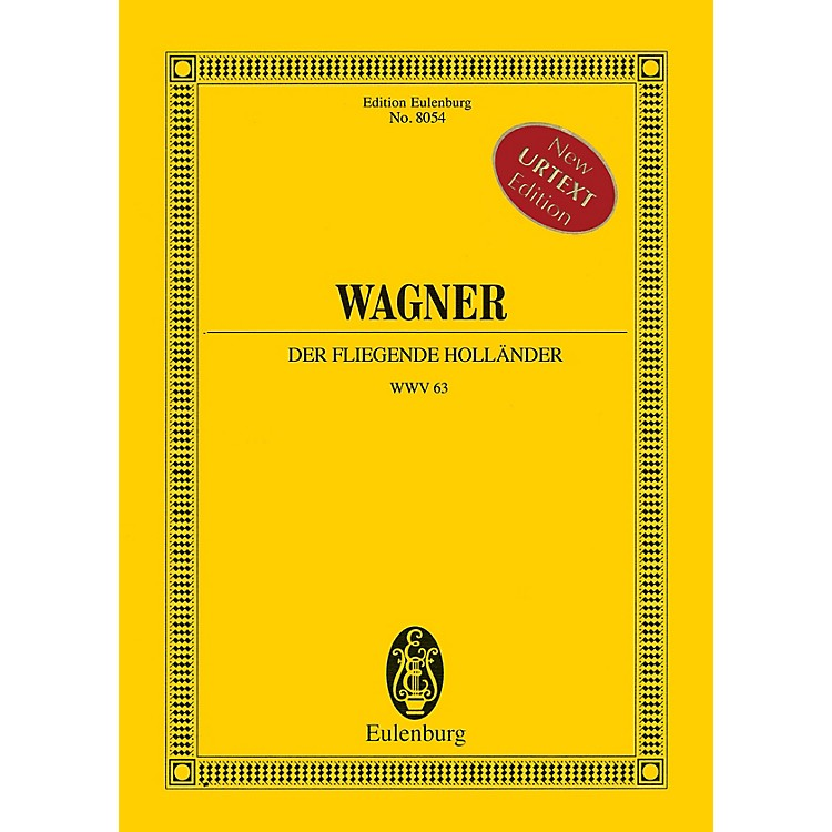 EulenburgDer Fliegende Hollander (The Flying Dutchman) Study Score Composed by Wagner Edited by Egon Voss