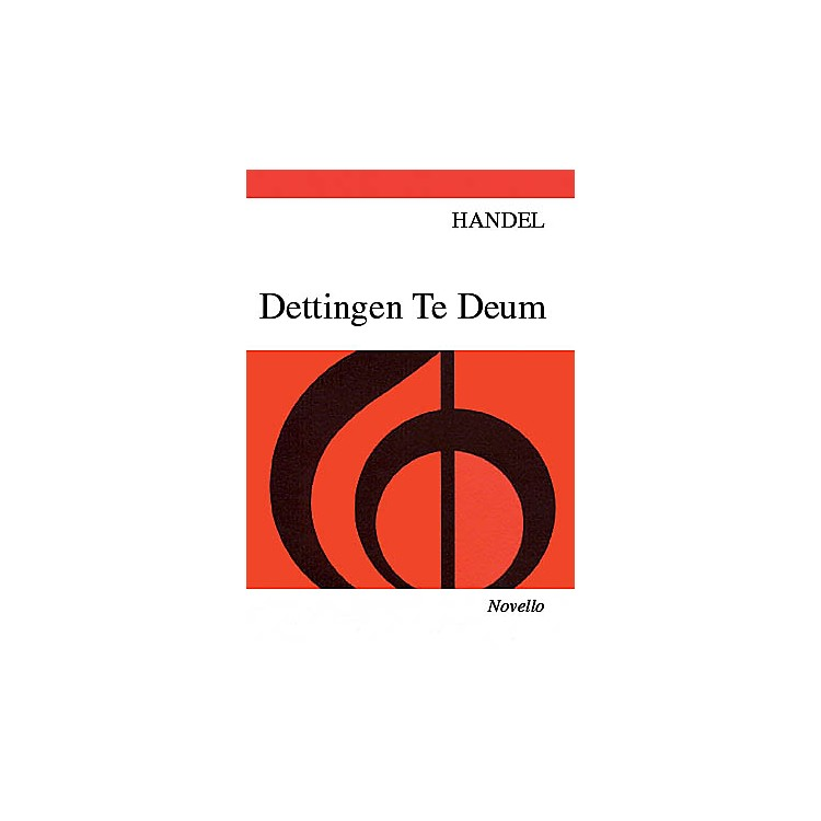 NovelloDettingen Te Deum SATB Composed by George Frideric Handel