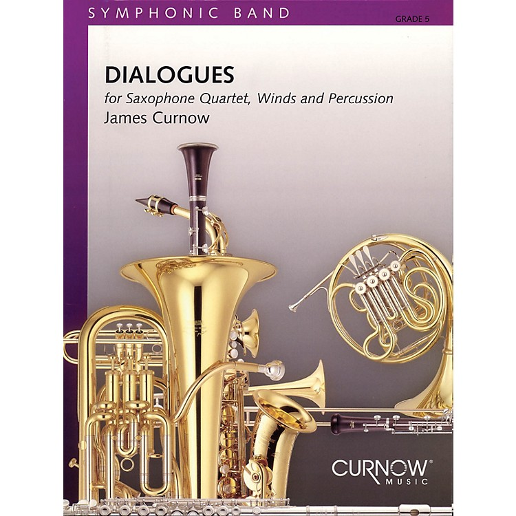 Curnow MusicDialogues (Saxophone Quartet with Concert Band) Concert Band Level 5 Composed by James Curnow