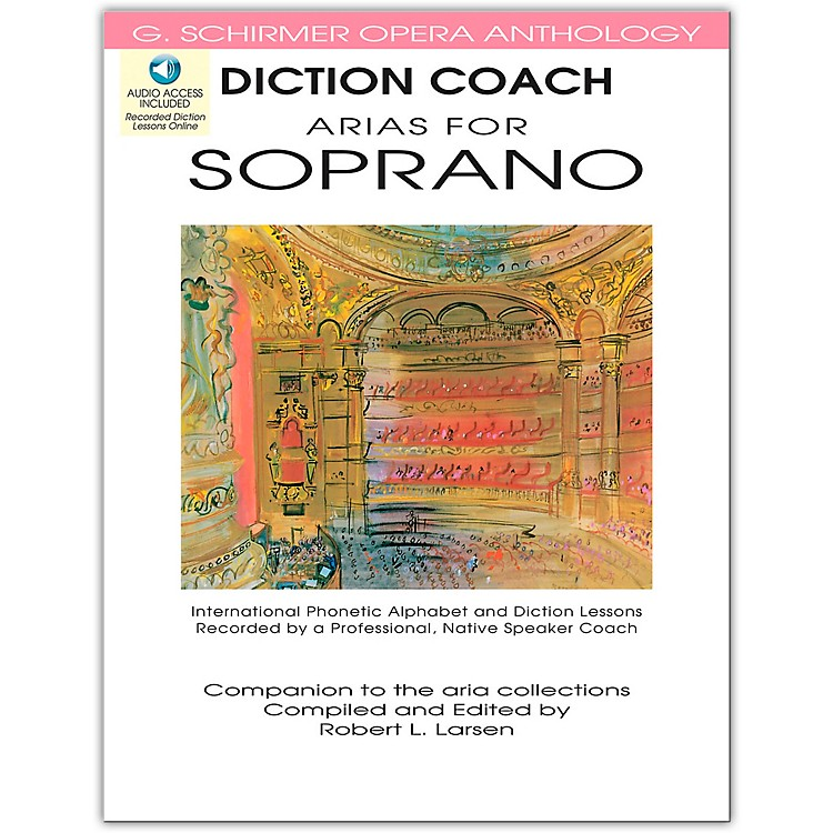 G. Schirmer Diction Coach - Arias for Soprano G. Schirmer Opera Anthology Book/Online Audio