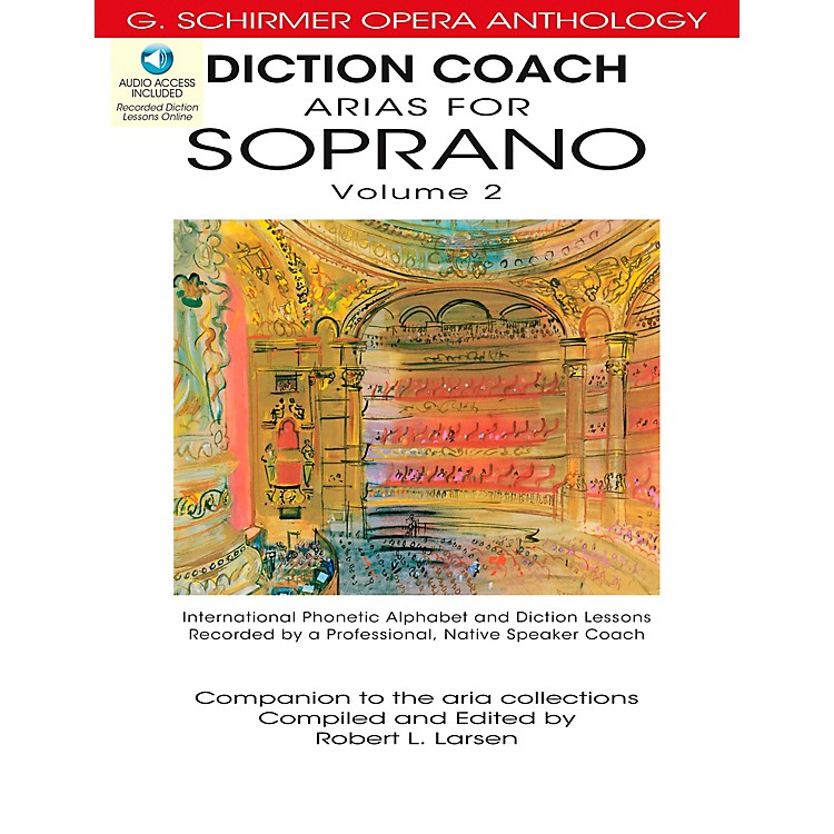 G. Schirmer Diction Coach - Arias for Soprano G. Schirmer Opera Anthology Vol. 2 Book/3CD's