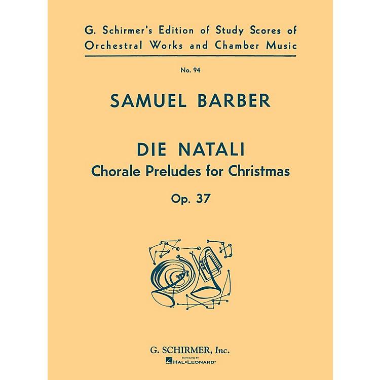 G. SchirmerDie Natali, Op. 37 (Study Score No. 94) Study Score Series Composed by Samuel Barber