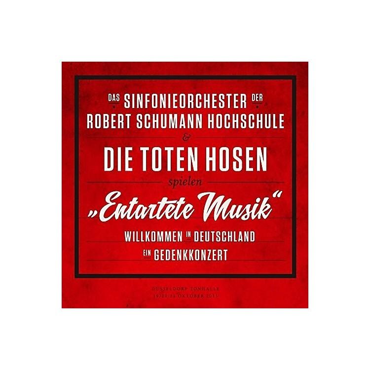 AllianceDie Toten Hosen - Entartete Musik-Willkommen in Deutschland