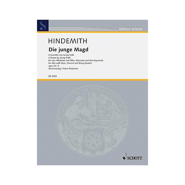 SchottDie junge Magd, Op. 23, No. 2 (6 Poems from Georg Trakl) Composed by Paul Hindemith