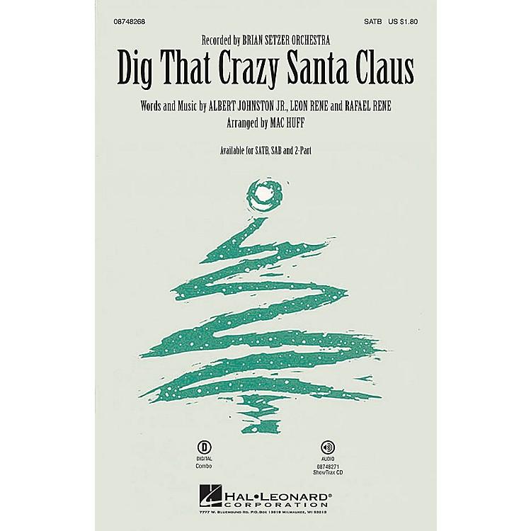 Hal LeonardDig That Crazy Santa Claus 2-Part by Brian Setzer Orchestra Arranged by Mac Huff