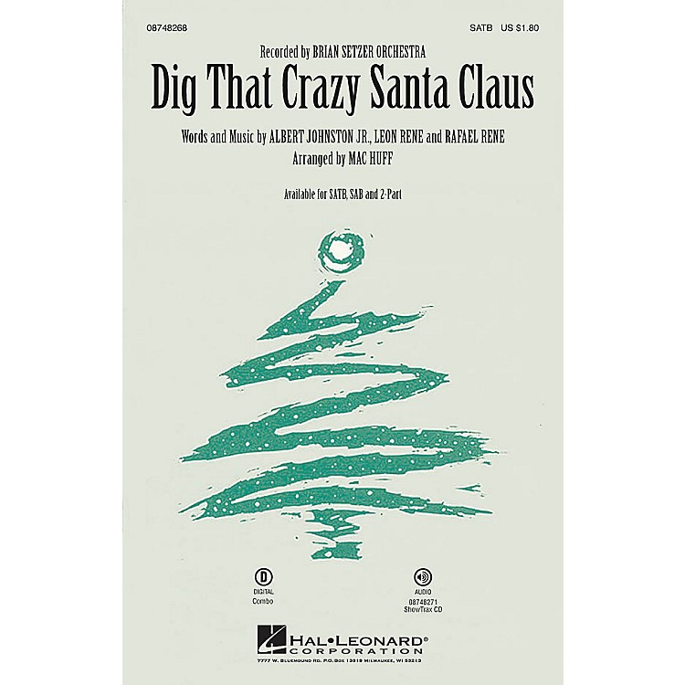 Hal LeonardDig That Crazy Santa Claus SAB by Brian Setzer Orchestra Arranged by Mac Huff