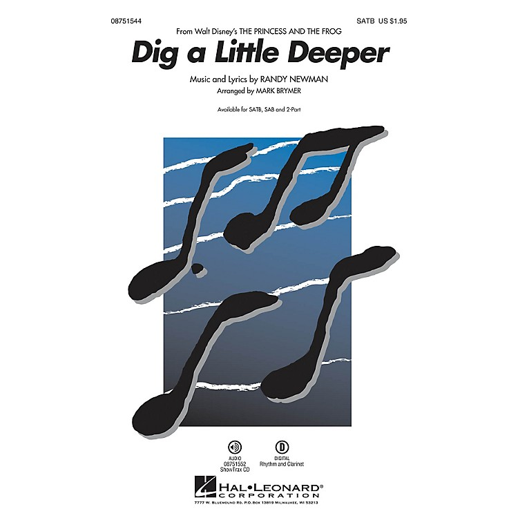 Hal LeonardDig a Little Deeper (from Walt Disney's The Princess and the Frog) 2-Part Arranged by Mark Brymer