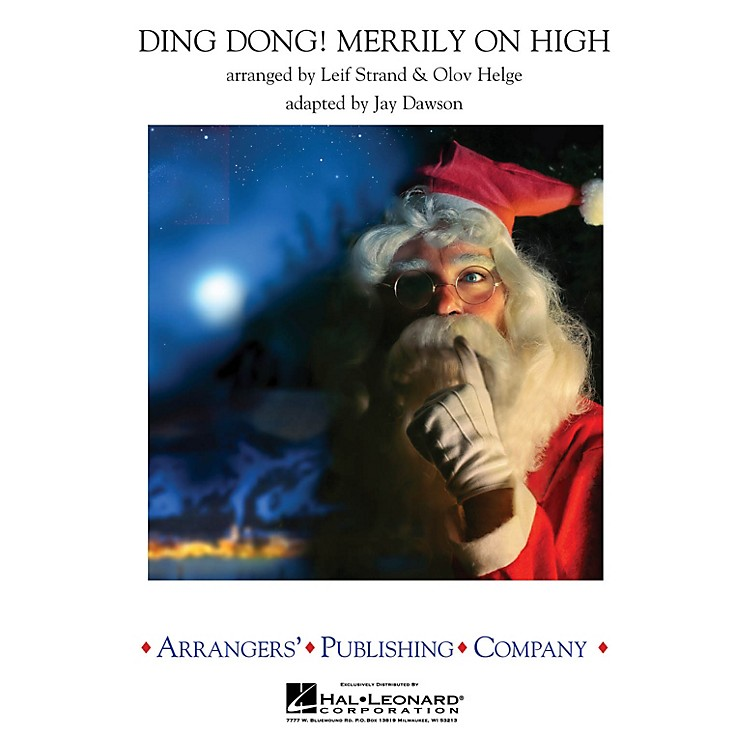 ArrangersDing Dong Merrily on High Concert Band Level 3.5 Arranged by Leif Strand
