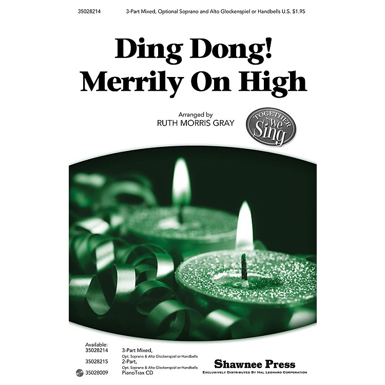 Shawnee PressDing Dong! Merrily on High (Together We Sing Series) 3-PART MIXED arranged by Ruth Morris Gray