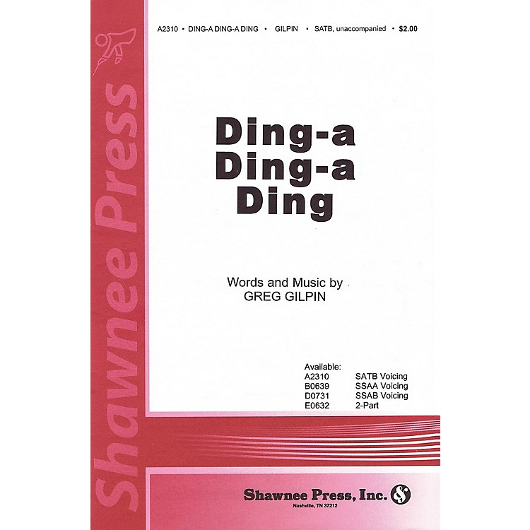 Shawnee Press Ding-a Ding-a Ding SSAB Composed by Greg Gilpin