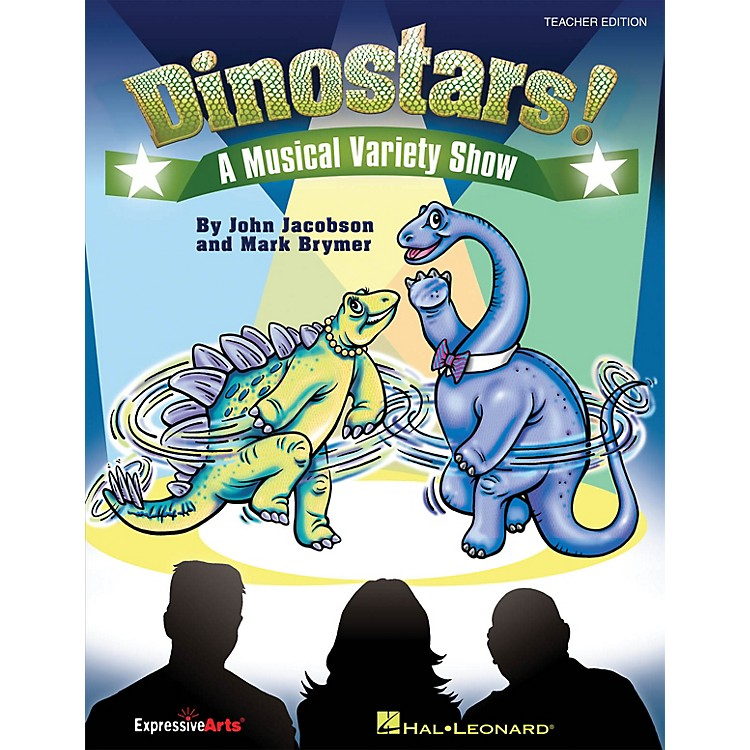 Hal Leonard Dinostars! (A Musical Variety Show for Young Singers) TEACHER ED Composed by John Jacobson