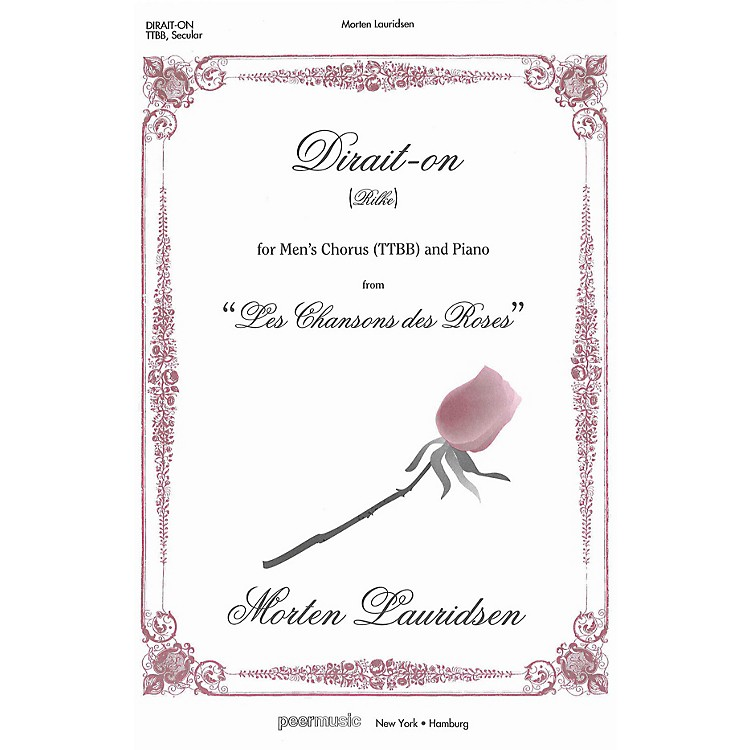 Peer MusicDirait-on (from Les Chansons des Roses TTBB and Piano) Composed by Morten Lauridsen