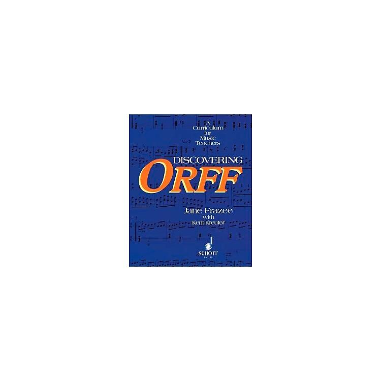 SchottDiscovering Orff - A Curriculum For Music Teachers