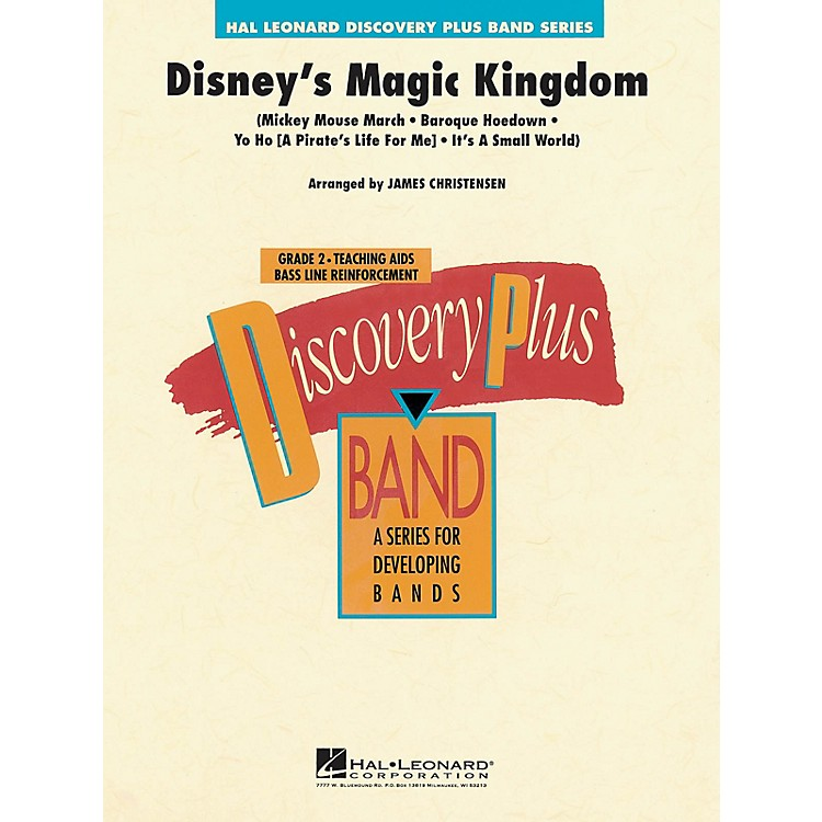 Hal Leonard Disney's Magic Kingdom - Discovery Plus Concert Band Series Level 2 arranged by James Christensen
