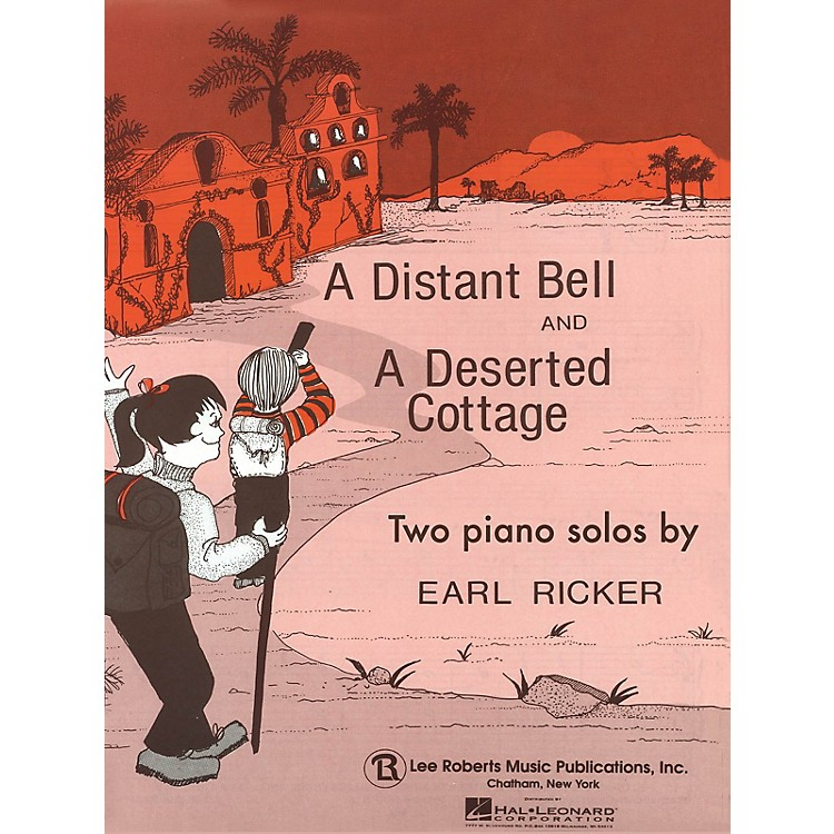 Lee RobertsDistant Bell and Deserted Cottage Pace Piano Education Series Composed by Earl Ricker