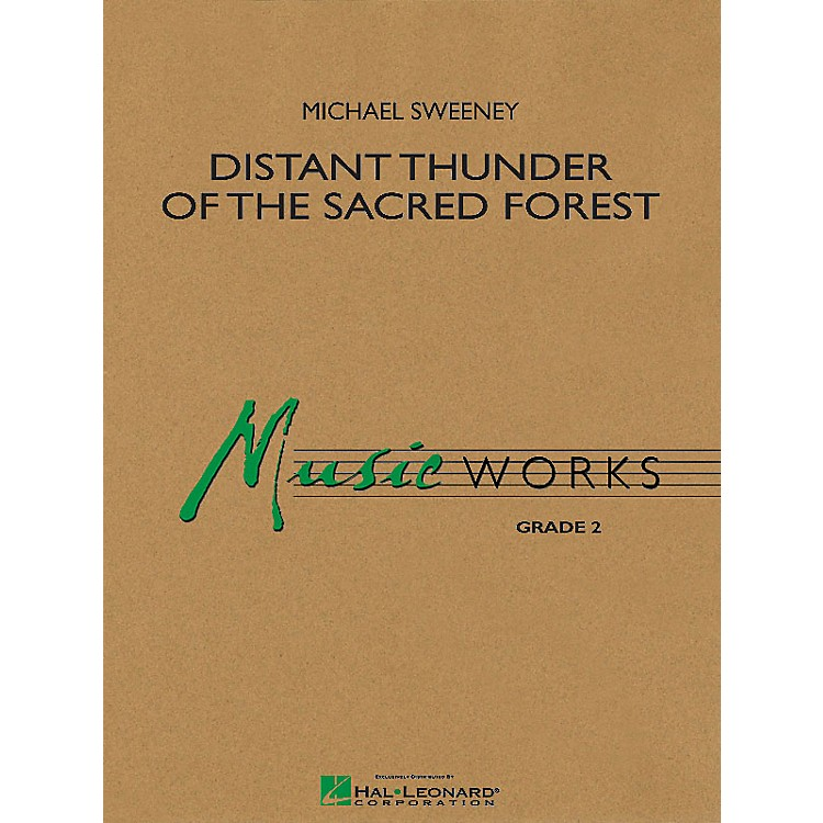 Hal LeonardDistant Thunder of the Sacred Forest Concert Band Level 2 Composed by Michael Sweeney