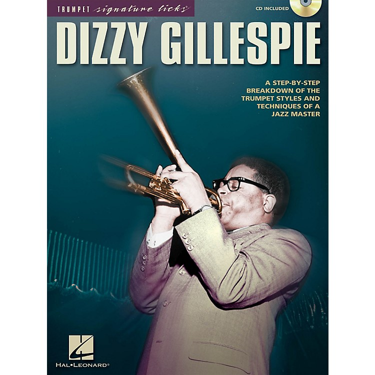 Hal LeonardDizzy Gillespie Signature Licks Trumpet Series Softcover with CD Performed by Dizzy Gillespie