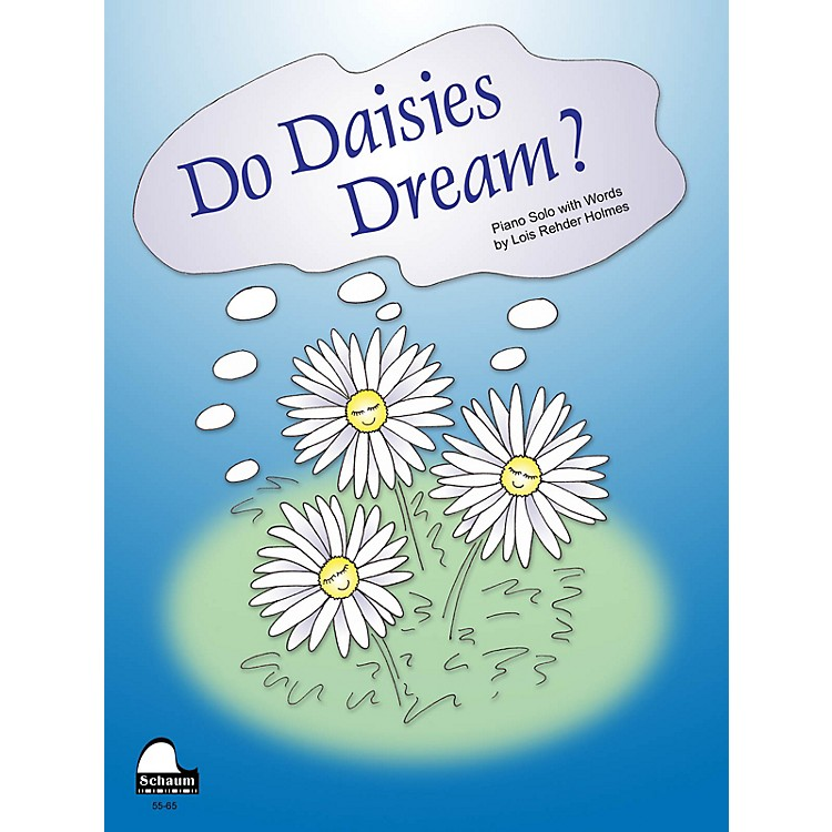 SCHAUMDo Daisies Dream? Educational Piano Series Softcover