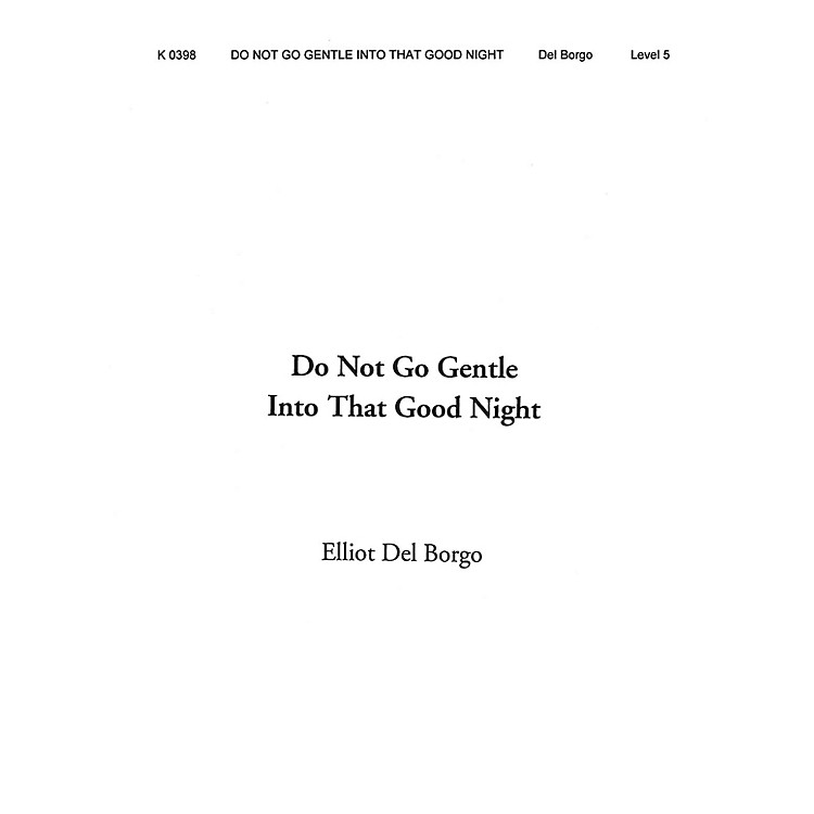 Shawnee PressDo Not Go Gentle Into That Good Night Concert Band Level 5 Composed by Elliot Del Borgo
