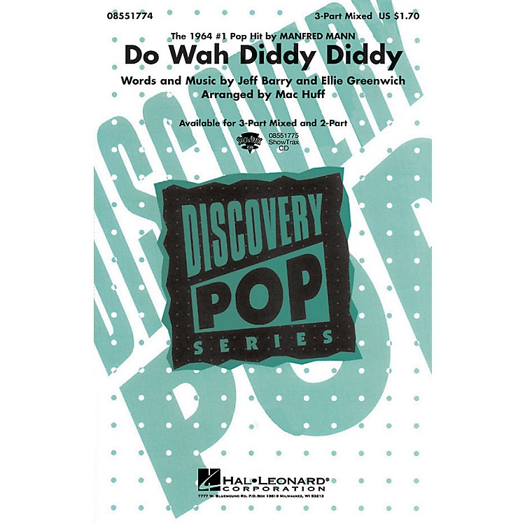 Hal LeonardDo Wah Diddy Diddy (Discovery Level 1) 3-Part Mixed by Manfred Mann arranged by Mac Huff