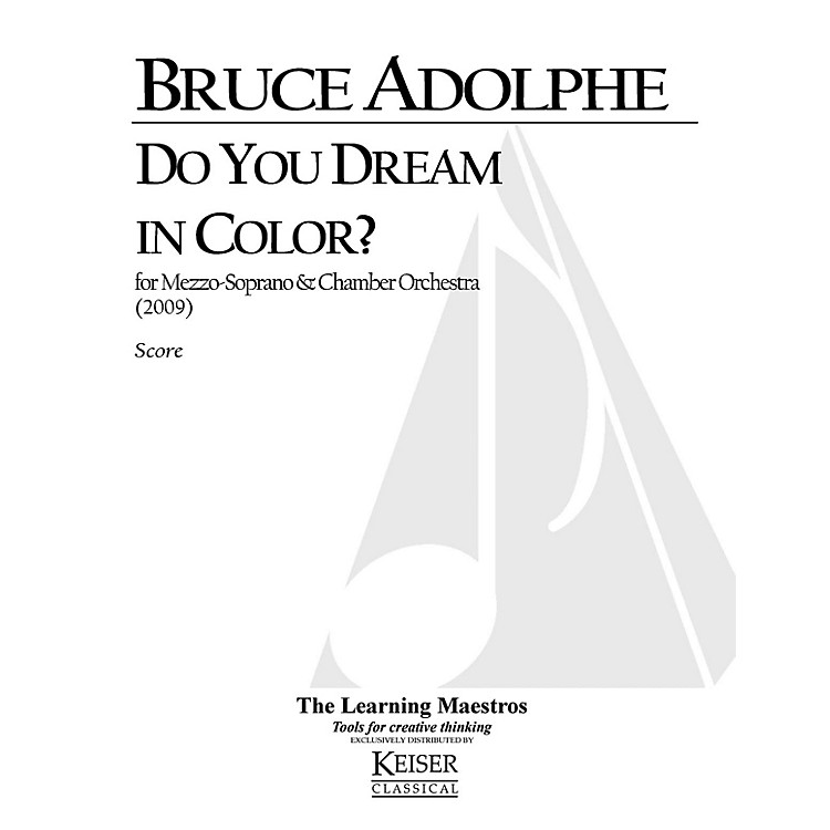 Lauren Keiser Music Publishing Do You Dream in Color for Mezzo Soprano and Chamber Orchestra LKM Music Series by Bruce Adolphe