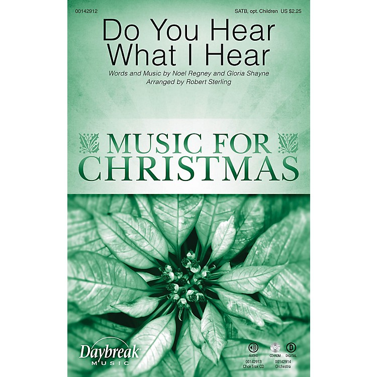 Daybreak Music Do You Hear What I Hear CHOIRTRAX CD Arranged by Robert Sterling
