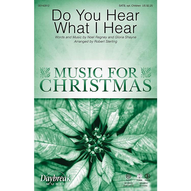Daybreak MusicDo You Hear What I Hear SATB/CHILDREN'S CHOIR arranged by Robert Sterling