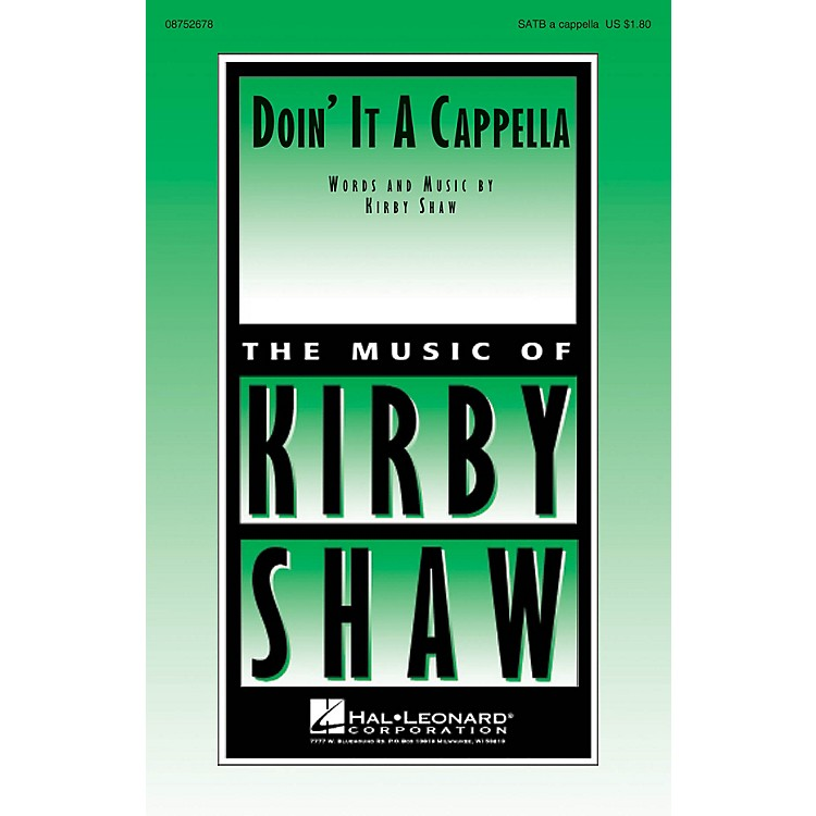 Hal LeonardDoin' It A Cappella SATB a cappella composed by Kirby Shaw