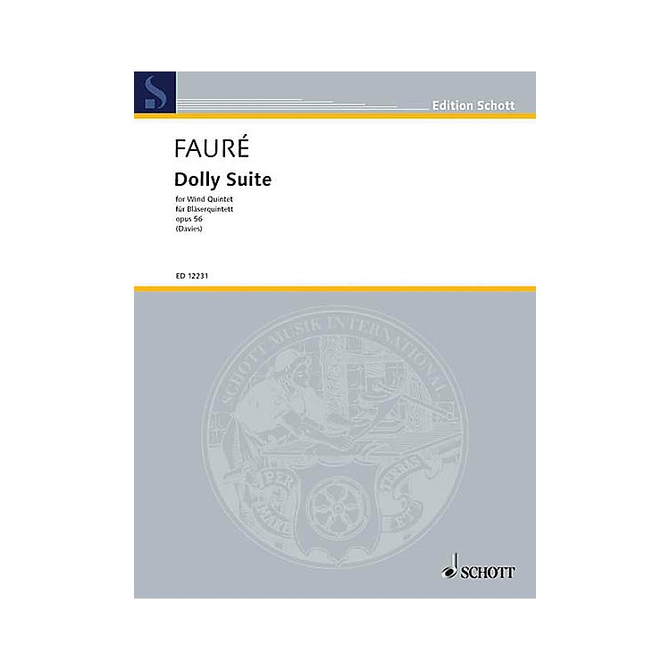 SchottDolly Suite, Op. 56 (Woodwind Quintet) Schott Series by Gabriel Faure Arranged by Gordon Davies