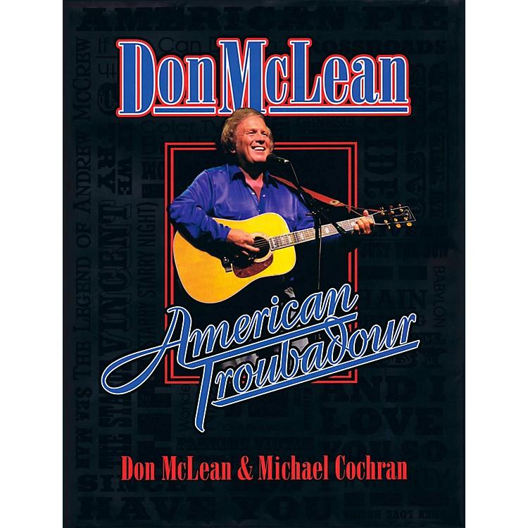 Hal LeonardDon McLean - American Troubadour Premium Autographed Biography