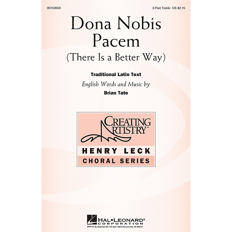 Hal LeonardDona Nobis Pacem (There Is a Better Way) 3 Part Treble composed by Brian Tate