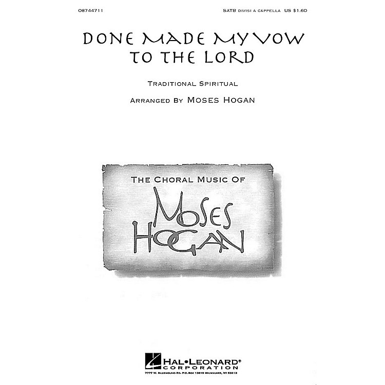 Hal LeonardDone Made My Vow to the Lord SATB DV A Cappella arranged by Moses Hogan