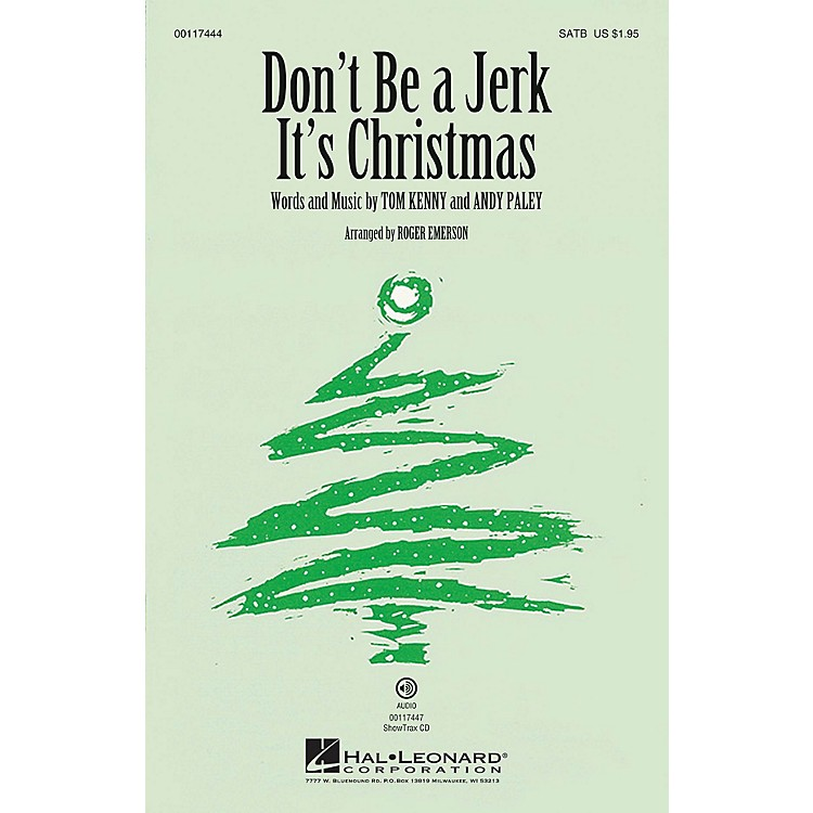 Hal LeonardDon't Be a Jerk (It's Christmas) SATB by SpongeBob SquarePants arranged by Roger Emerson