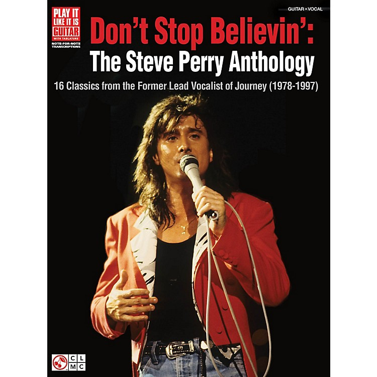 Cherry LaneDon't Stop Believin': The Steve Perry Anthology Play It Like It Is Series Softcover Performed by Journey