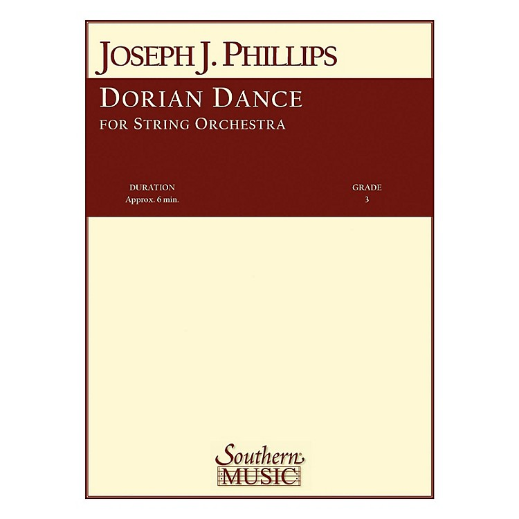 SouthernDorian Dance (String Orchestra) Southern Music Series Composed by Joseph J. Phillips