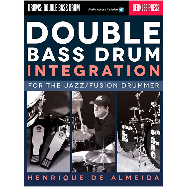 Berklee Press Double Bass Drum Integration: For The Jazz/Fusion Drummer Book/Online Audio