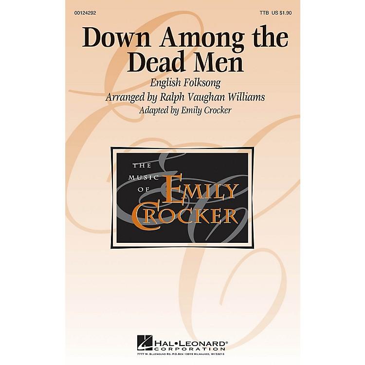 Hal LeonardDown Among the Dead Men TTB arranged by Emily Crocker