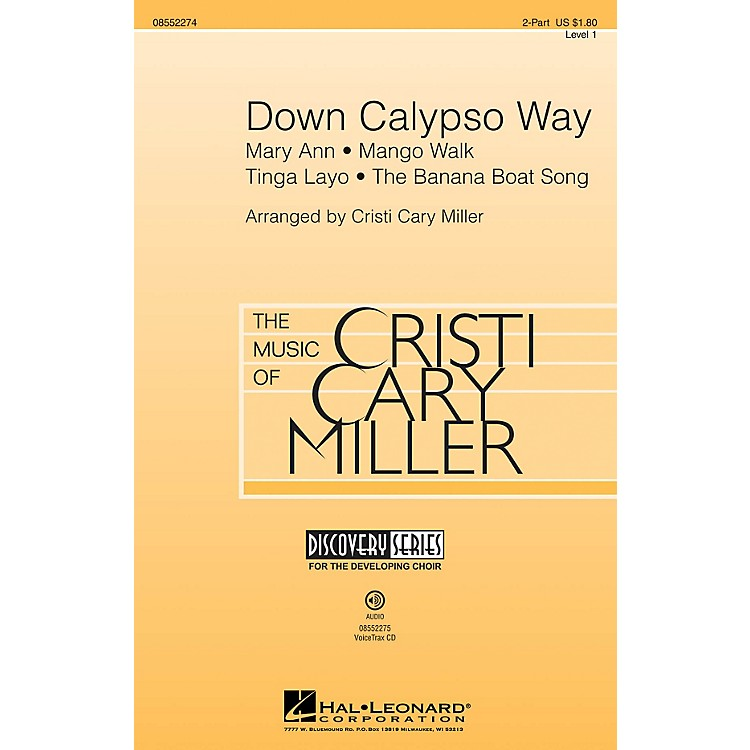 Hal LeonardDown Calypso Way (Discovery Level 1) 2-Part arranged by Cristi Cary Miller