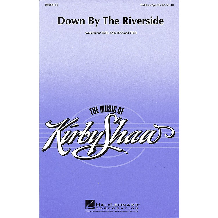 Hal LeonardDown by the Riverside SSAA Arranged by Kirby Shaw