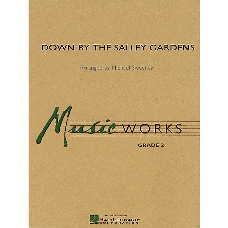 Hal LeonardDown by the Salley Gardens Concert Band Level 2 Arranged by Michael Sweeney