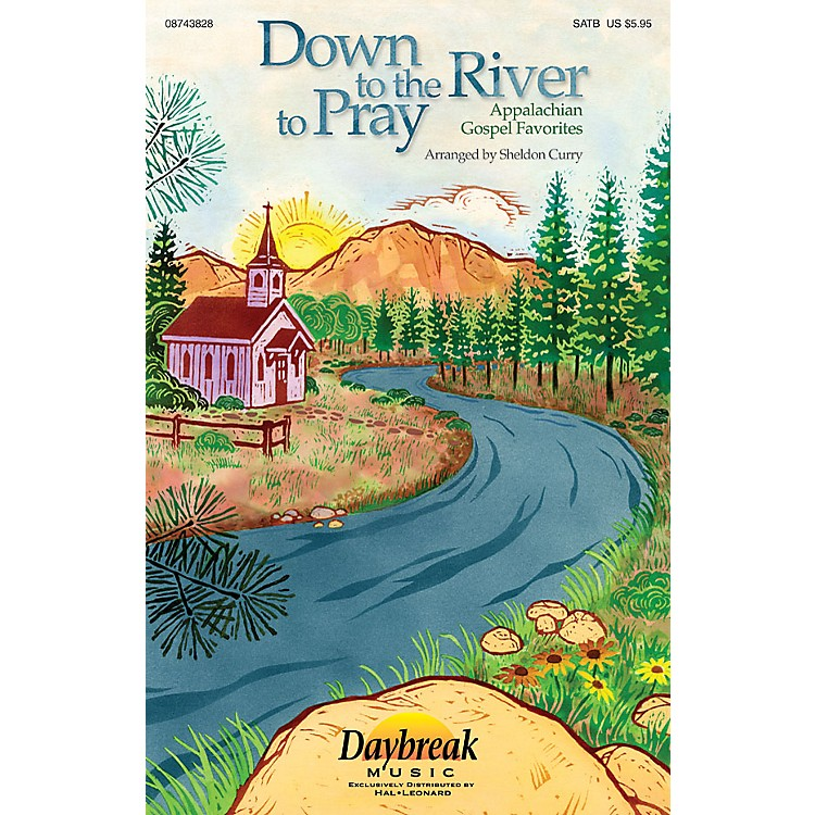 Daybreak MusicDown to the River to Pray (Collection) (Appalachian Gospel Favorites) PREV CD PAK by Sheldon Curry
