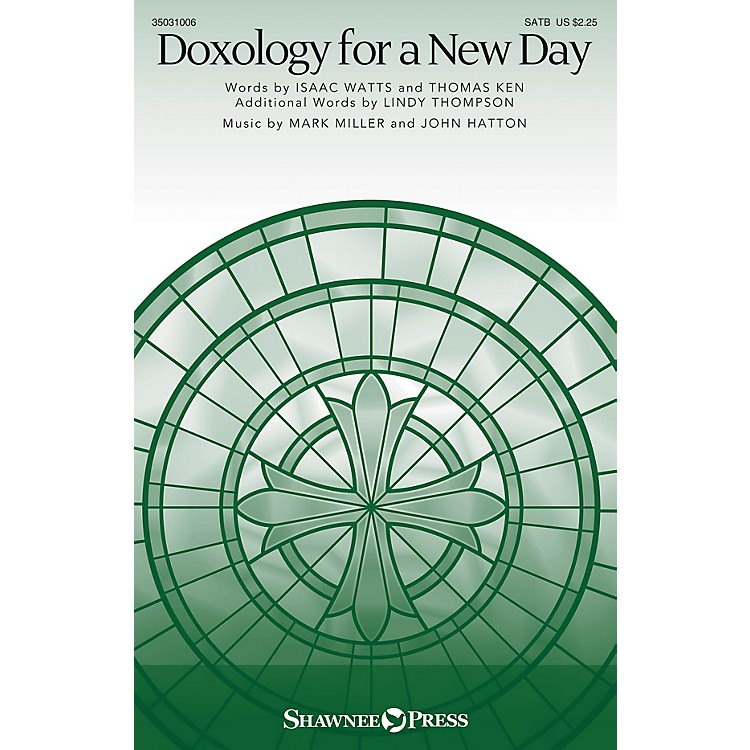 Shawnee PressDoxology for a New Day SATB composed by John Hatton