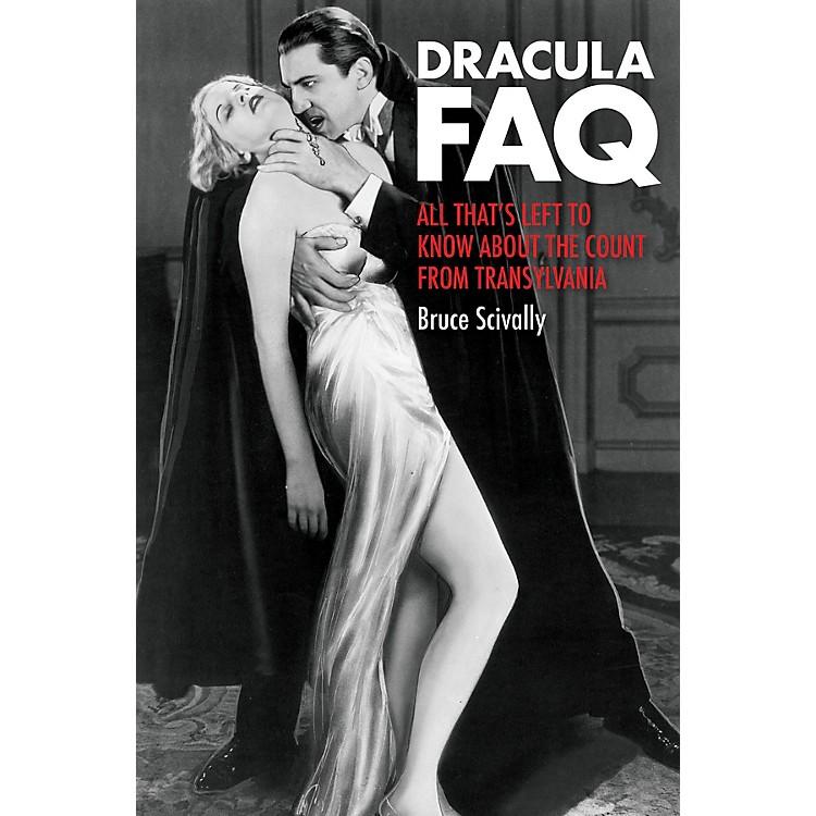 Backbeat BooksDracula FAQ FAQ Series Softcover Written by Bruce Scivally