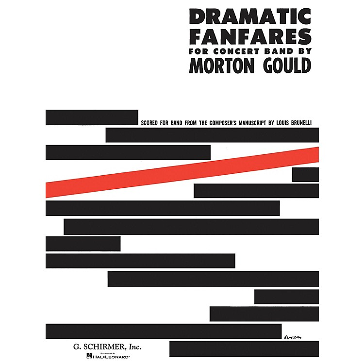 G. SchirmerDramatic Fanfares (Score and Parts) Concert Band Level 4-5 Composed by Morton Gould