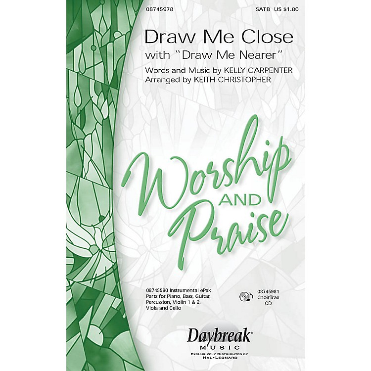 Daybreak MusicDraw Me Close (with Draw Me Nearer) SATB arranged by Keith Christopher