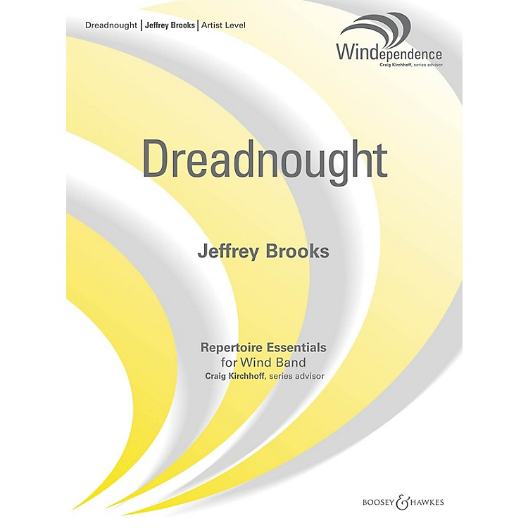 Boosey and HawkesDreadnought Concert Band Composed by Jeffrey Brooks