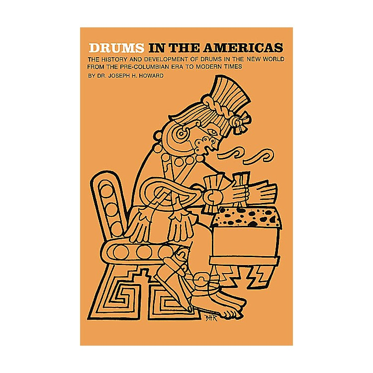 Music SalesDrums in the Americas Music Sales America Series Softcover Written by Joseph Howard